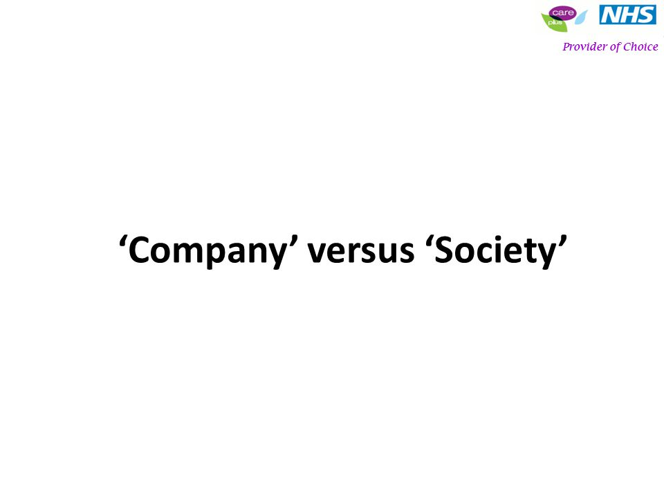 Company versus Society Provider of Choice