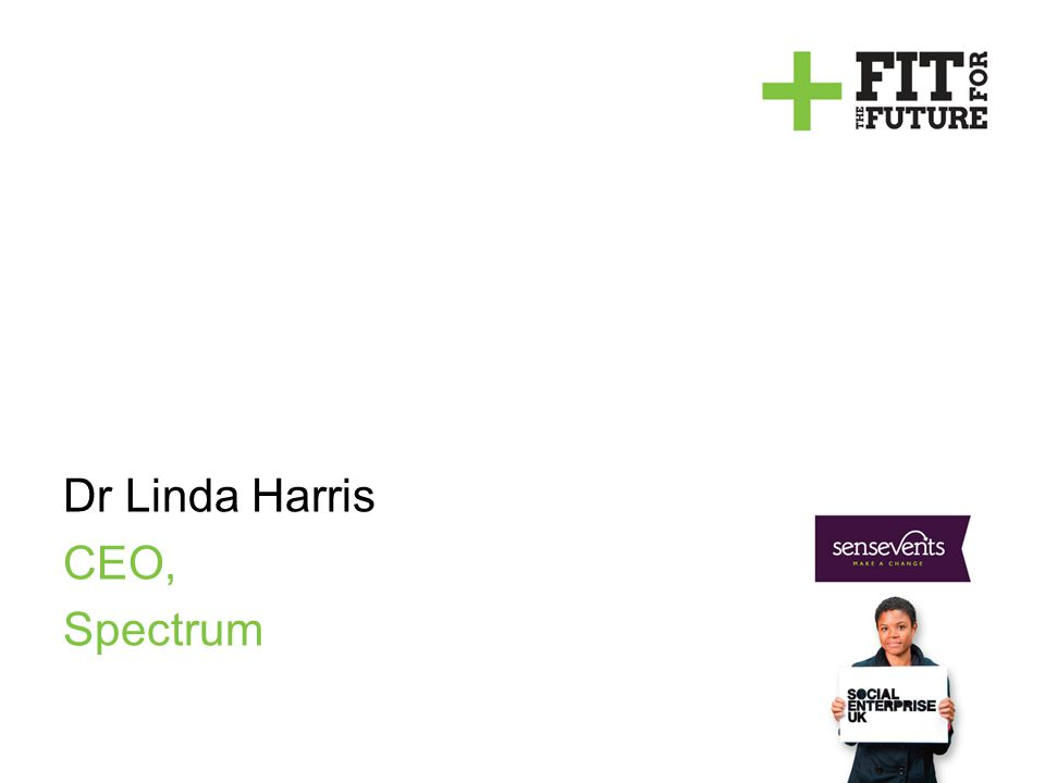 Dr Linda Harris CEO, Spectrum