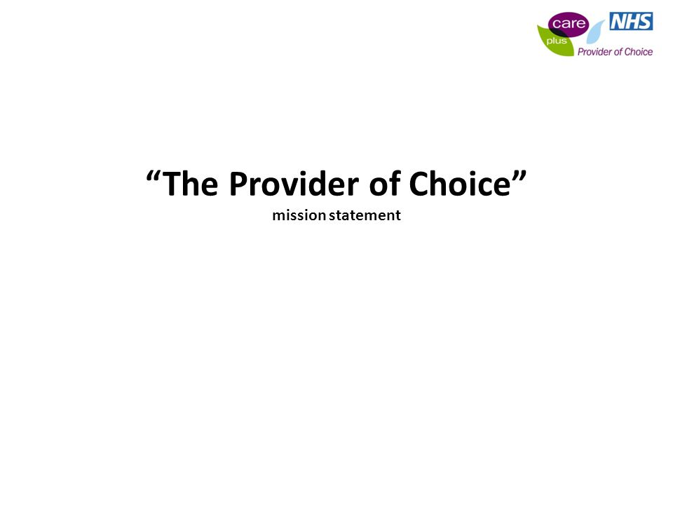 The Provider of Choice mission statement