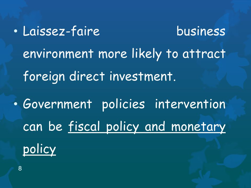 Laissez-faire business environment more likely to attract foreign direct investment.