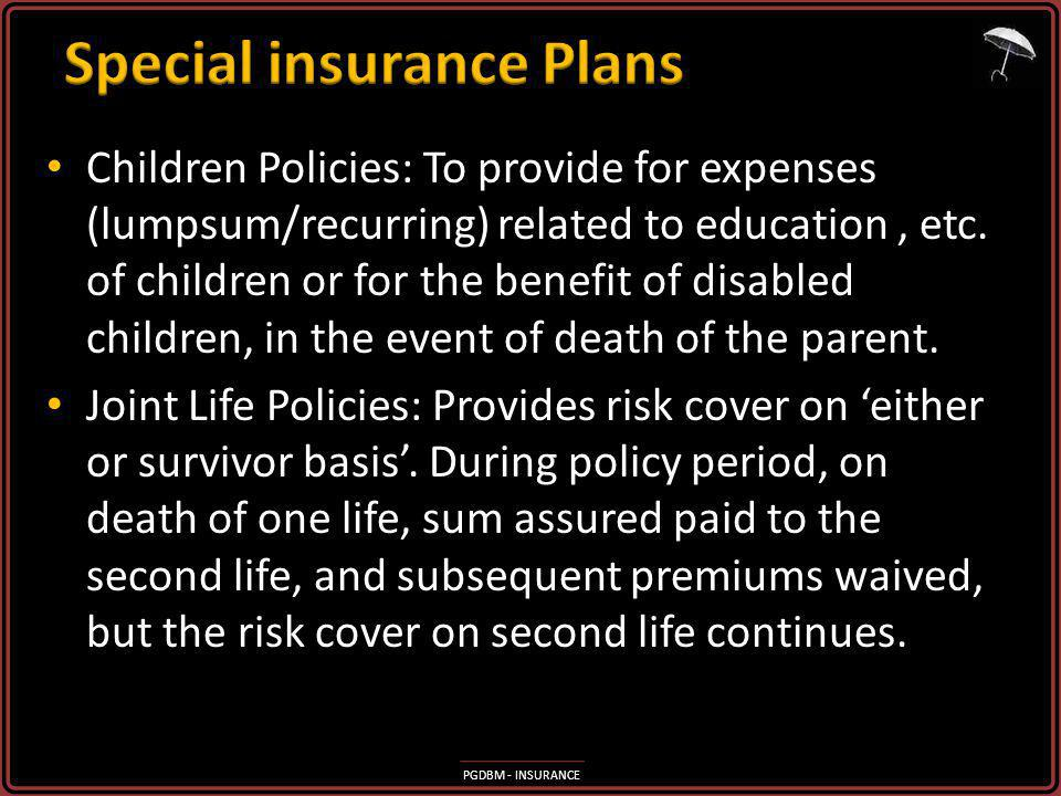 PGDBM - INSURANCE Children Policies: To provide for expenses (lumpsum/recurring) related to education, etc.