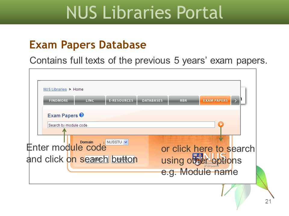 NUS Libraries Portal 21 Contains full texts of the previous 5 years exam papers. Enter module code and click on search button or click here to search