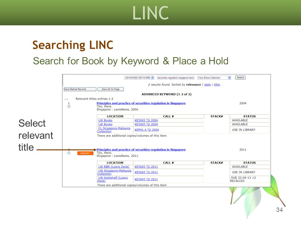 LINC 34 Searching LINC Search for Book by Keyword & Place a Hold Select relevant title