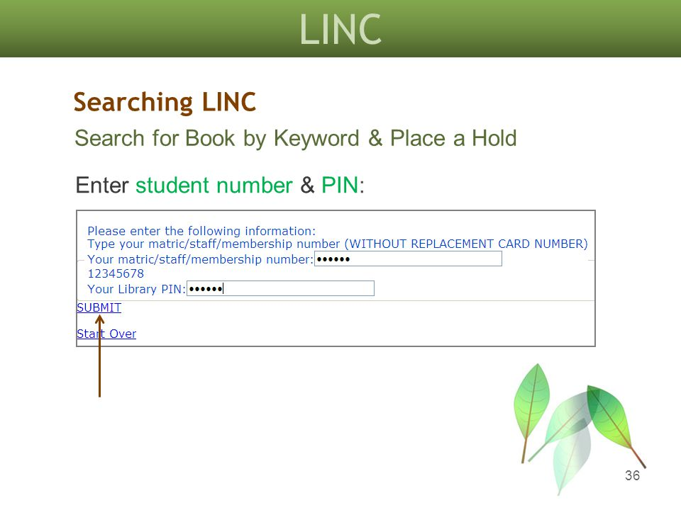 LINC 36 Enter student number & PIN: Searching LINC Search for Book by Keyword & Place a Hold