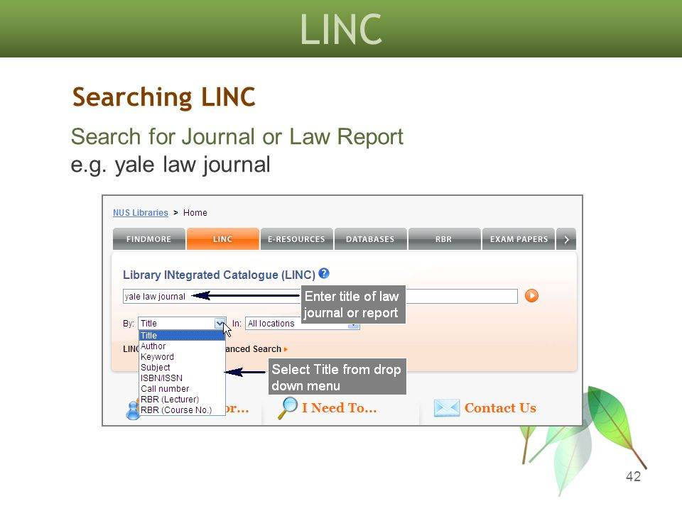 LINC 42 Searching LINC Search for Journal or Law Report e.g. yale law journal