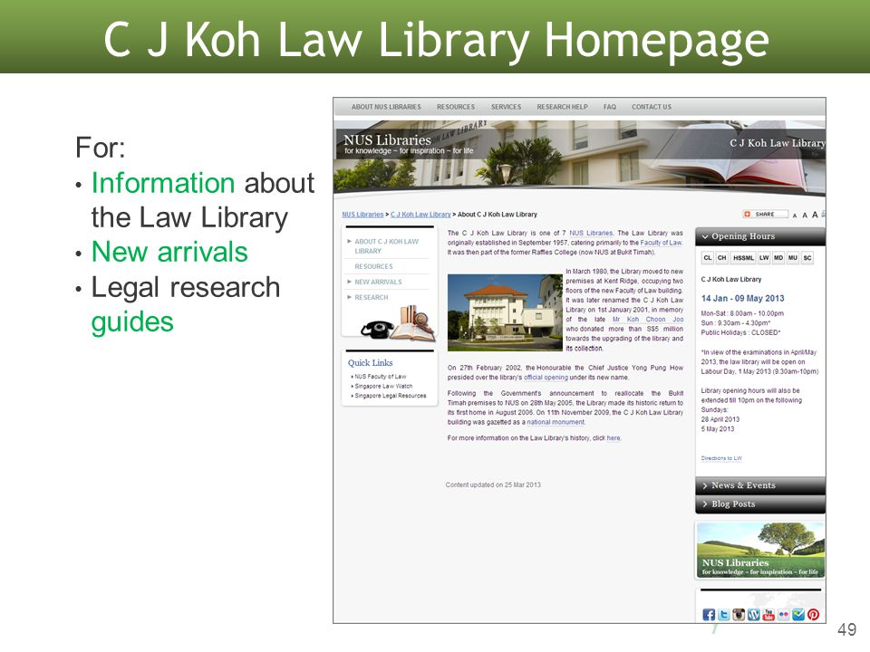 49 C J Koh Law Library Homepage For: Information about the Law Library New arrivals Legal research guides