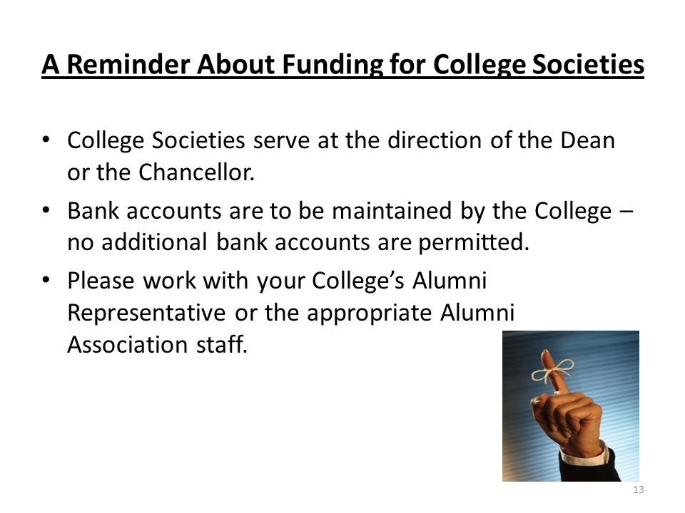 A Reminder About Funding for College Societies College Societies serve at the direction of the Dean or the Chancellor.