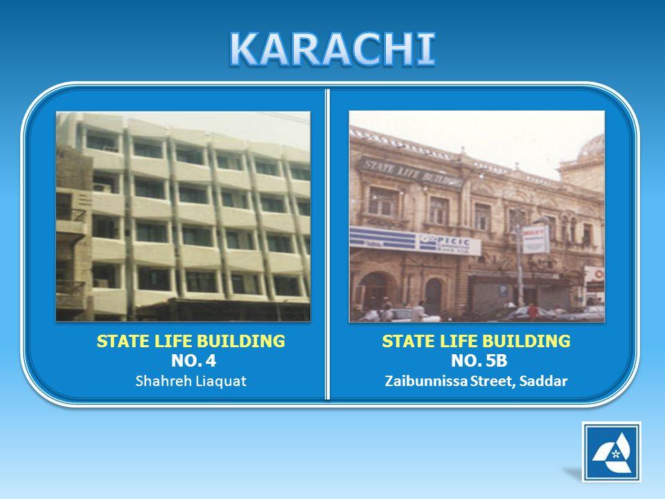 STATE LIFE BUILDING NO. 4 Shahreh Liaquat STATE LIFE BUILDING NO. 5B Zaibunnissa Street, Saddar