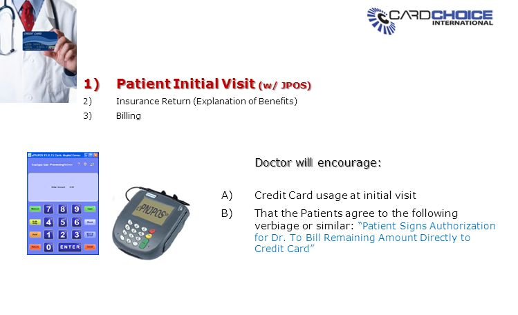 1)Patient Initial Visit (w/ JPOS) 2)Insurance Return (Explanation of Benefits) 3)Billing A)Credit Card usage at initial visit B)That the Patients agre