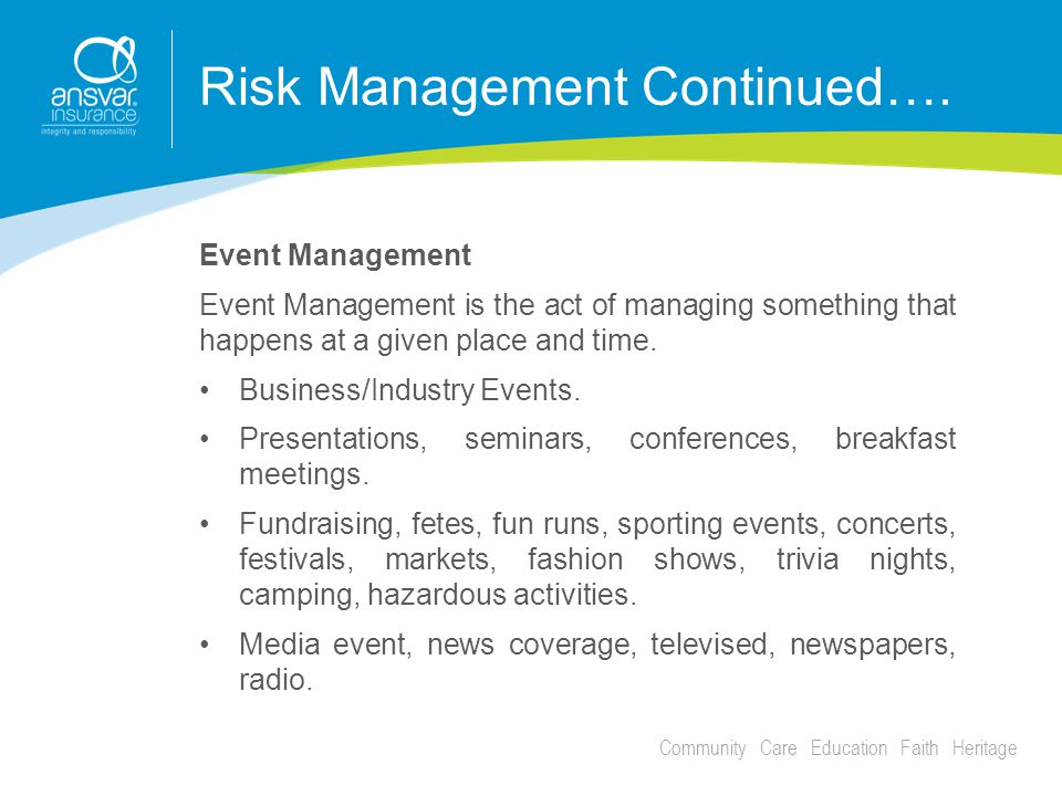 Community Care Education Faith Heritage Risk Management Continued….