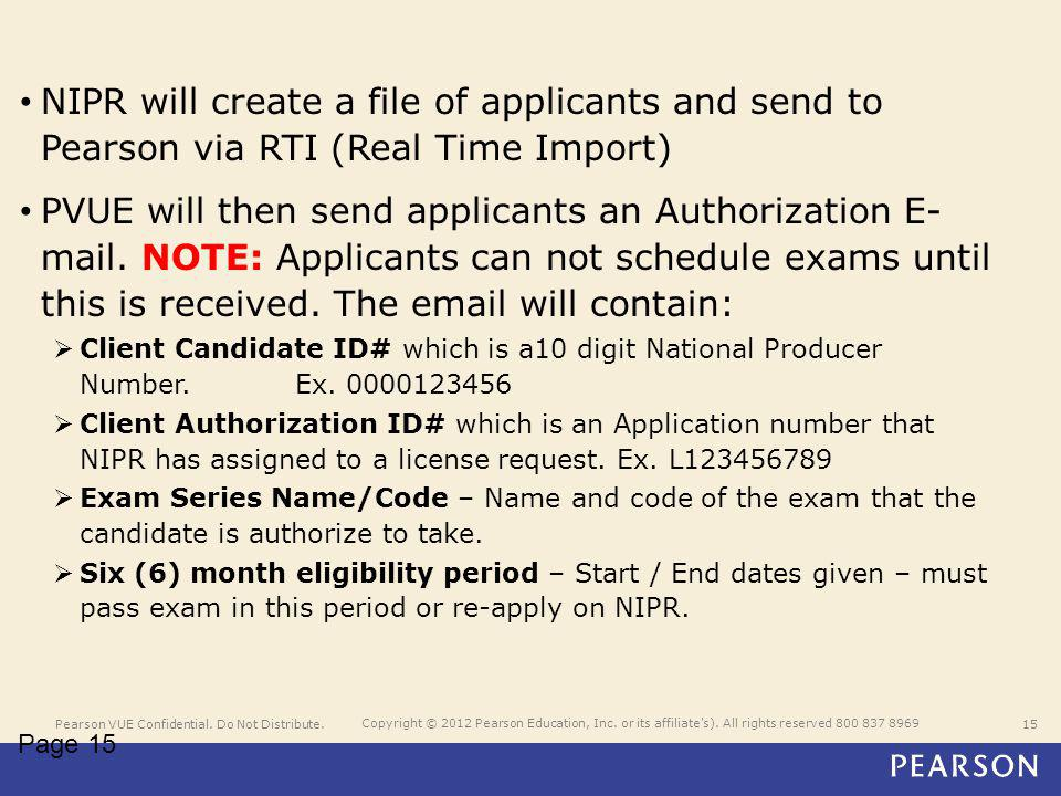 Pearson VUE Confidential. Do Not Distribute.15 Copyright © 2012 Pearson Education, Inc.