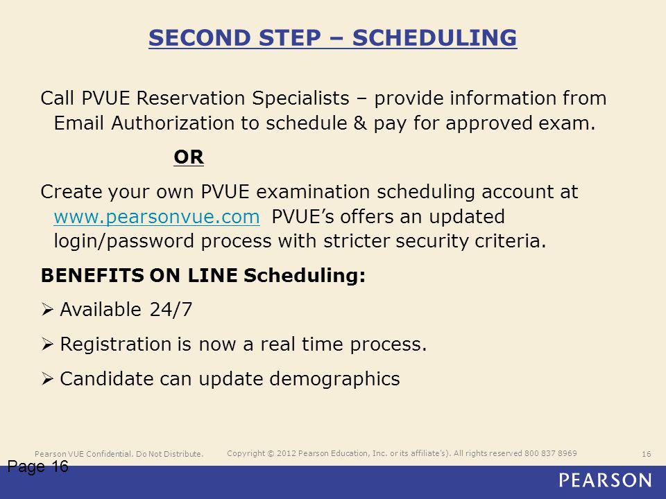 Pearson VUE Confidential. Do Not Distribute.16 Copyright © 2012 Pearson Education, Inc.