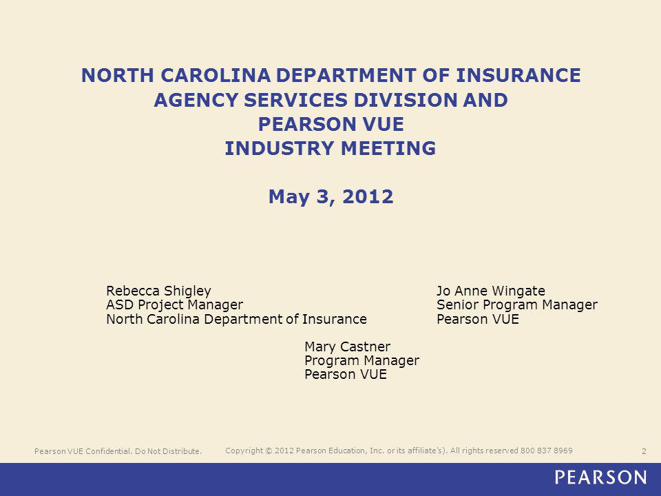 2 Copyright © 2012 Pearson Education, Inc. or its affiliate's). All rights reserved 800 837 8969 NORTH CAROLINA DEPARTMENT OF INSURANCE AGENCY SERVICE