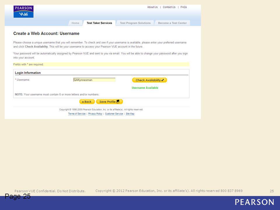 Pearson VUE Confidential. Do Not Distribute.25 Copyright © 2012 Pearson Education, Inc.