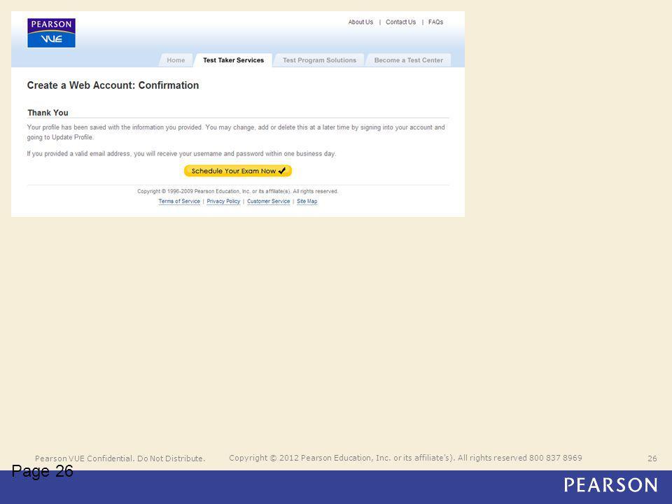 Pearson VUE Confidential. Do Not Distribute.26 Copyright © 2012 Pearson Education, Inc.
