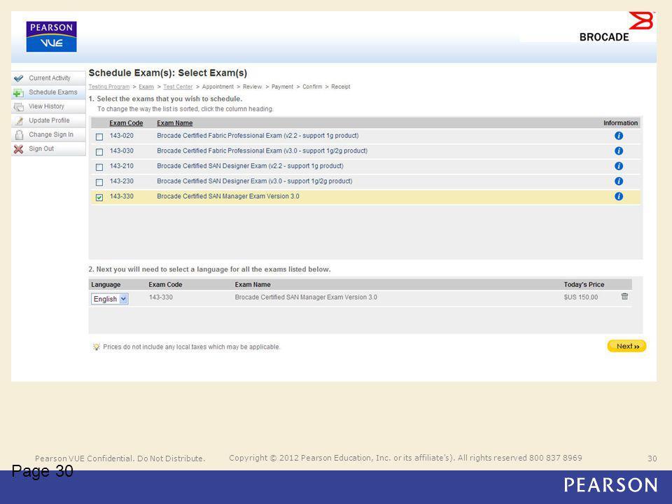 Pearson VUE Confidential. Do Not Distribute.30 Copyright © 2012 Pearson Education, Inc.