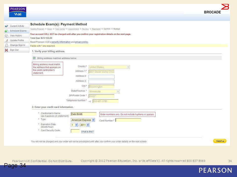 Pearson VUE Confidential. Do Not Distribute.34 Copyright © 2012 Pearson Education, Inc.