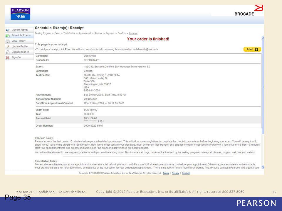 Pearson VUE Confidential. Do Not Distribute.35 Copyright © 2012 Pearson Education, Inc.