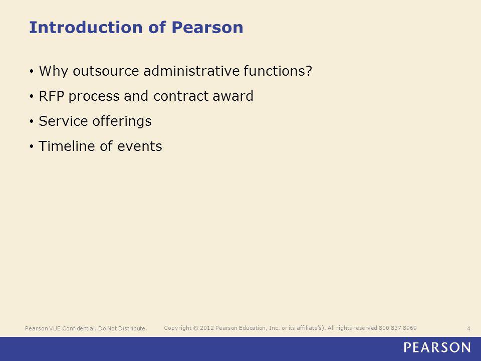 Pearson VUE Confidential. Do Not Distribute.4 Copyright © 2012 Pearson Education, Inc.