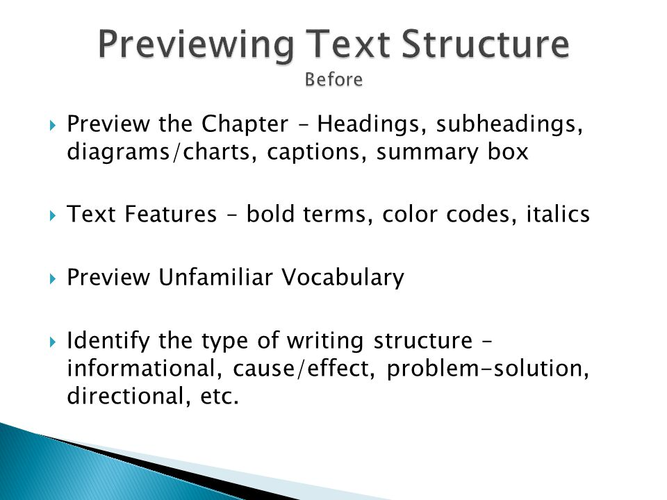 Preview the Chapter – Headings, subheadings, diagrams/charts, captions, summary box Text Features – bold terms, color codes, italics Preview Unfamilia
