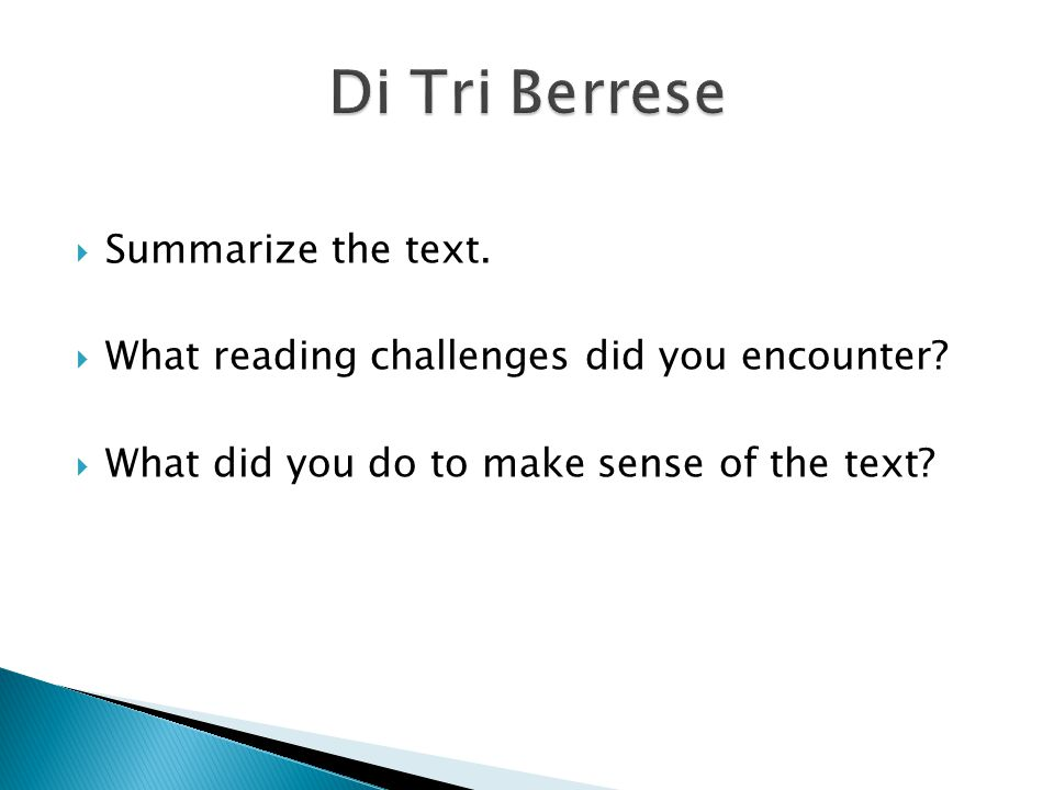 Summarize the text. What reading challenges did you encounter? What did you do to make sense of the text?
