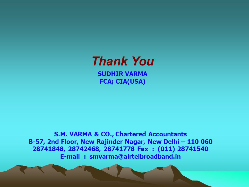 Thank You S.M. VARMA & CO., Chartered Accountants B-57, 2nd Floor, New Rajinder Nagar, New Delhi – 110 060 28741848, 28742468, 28741778 Fax : (011) 28
