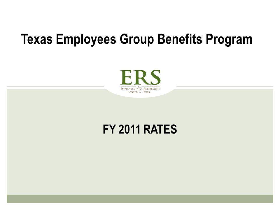 FY 2011 RATES Texas Employees Group Benefits Program