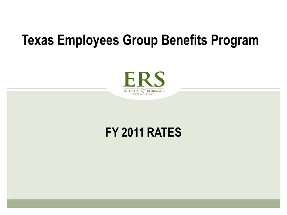 FY 2011 RATES Texas Employees Group Benefits Program