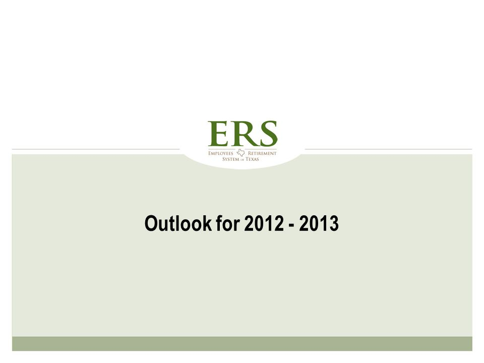 Outlook for 2012 - 2013