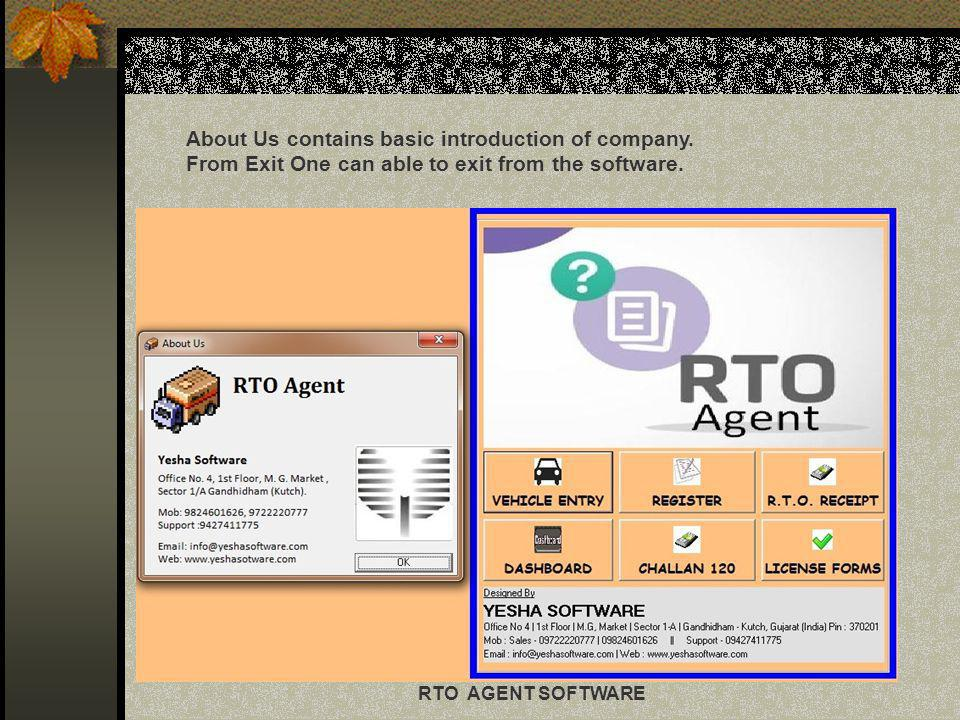 RTO AGENT SOFTWARE About Us contains basic introduction of company. From Exit One can able to exit from the software.
