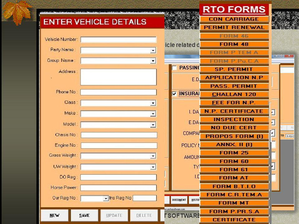 . Vehicle Master Which contains all vehicle related details in single Screen.