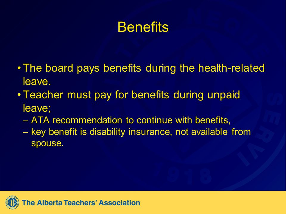 Benefits The board pays benefits during the health-related leave.