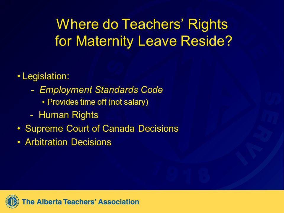 Where do Teachers Rights for Maternity Leave Reside.