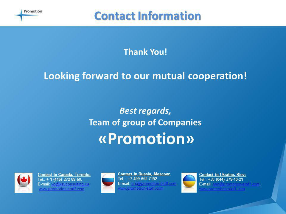 Contact Information Thank You. Looking forward to our mutual cooperation.