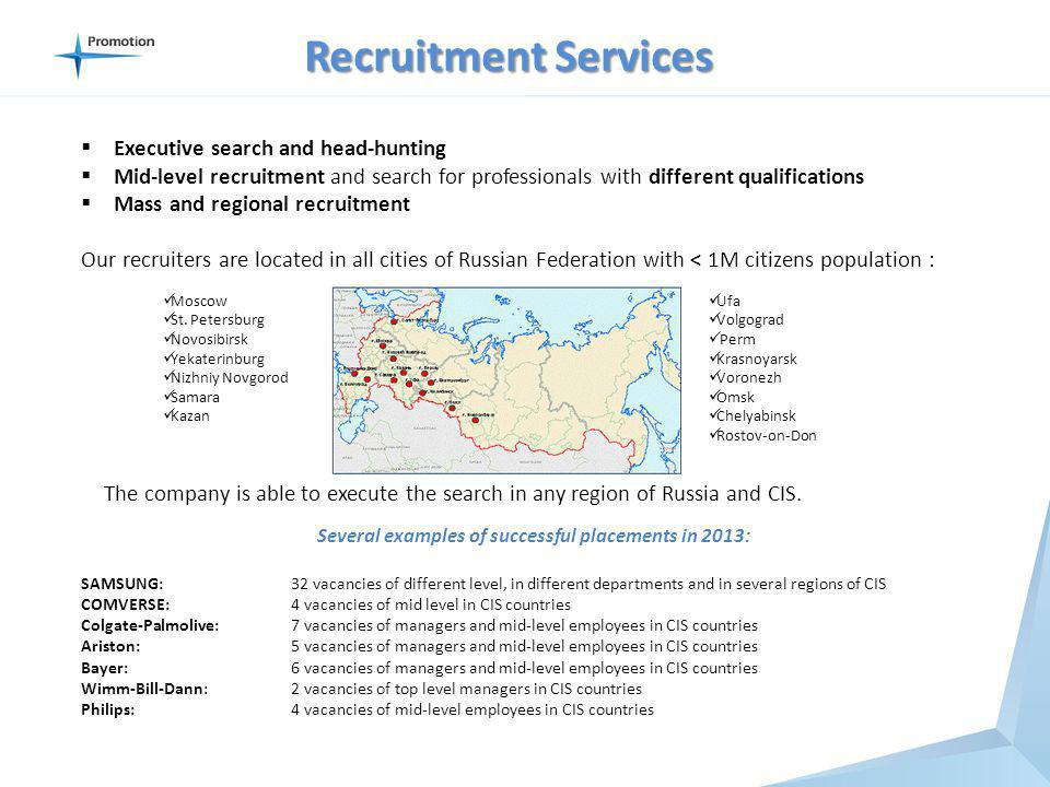 Recruitment Services Executive search and head-hunting Mid-level recruitment and search for professionals with different qualifications Mass and regio