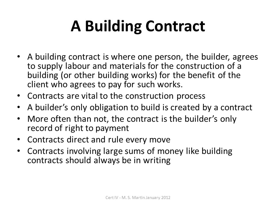 A Building Contract A building contract is where one person, the builder, agrees to supply labour and materials for the construction of a building (or