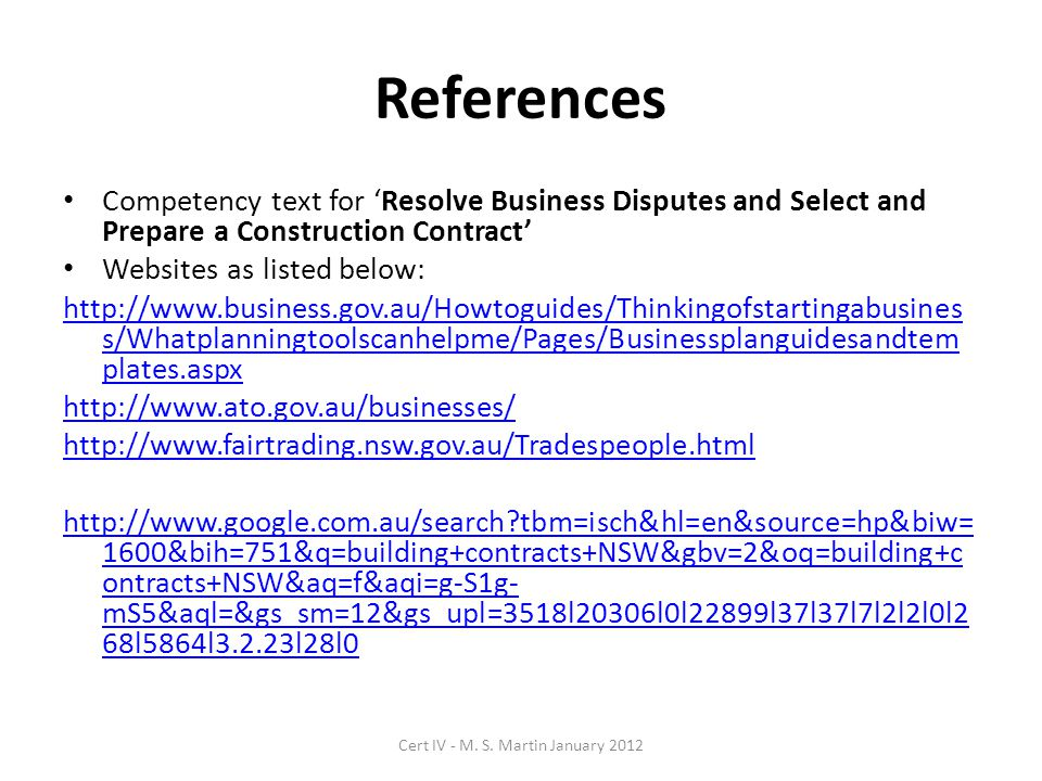 References Competency text for Resolve Business Disputes and Select and Prepare a Construction Contract Websites as listed below: http://www.business.