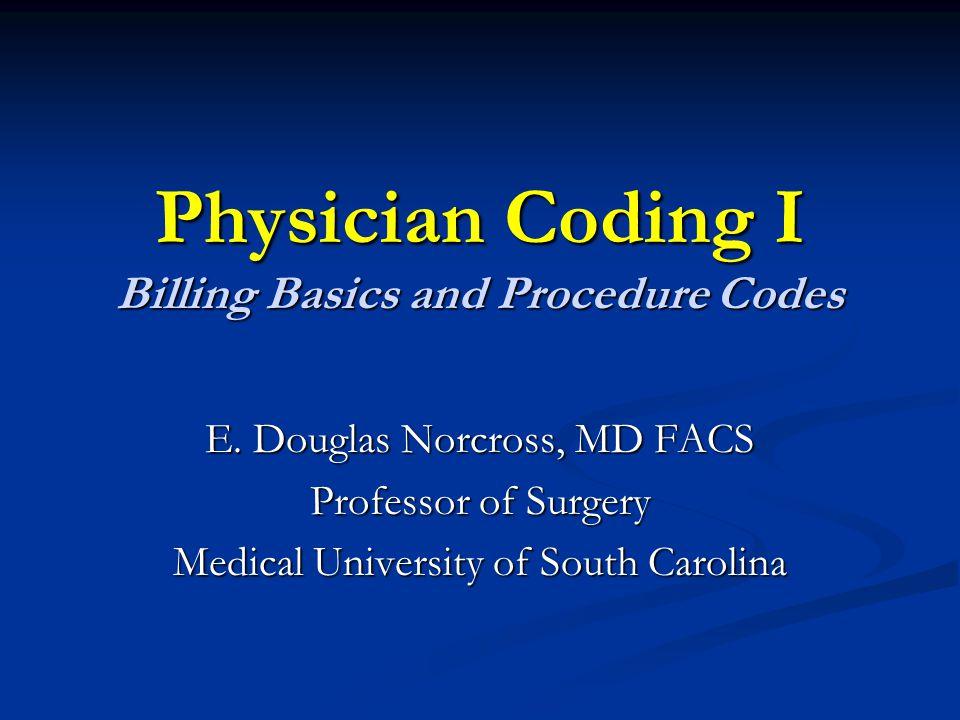 Physician Coding I Billing Basics and Procedure Codes E.