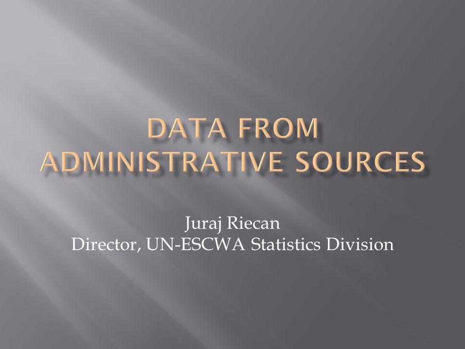 Juraj Riecan Director, UN-ESCWA Statistics Division