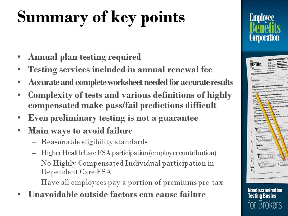 Summary of key points Annual plan testing required Testing services included in annual renewal fee Accurate and complete worksheet needed for accurate