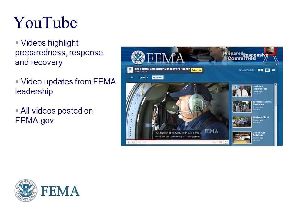 Presenters Name June 17, 2003 YouTube Videos highlight preparedness, response and recovery Video updates from FEMA leadership All videos posted on FEM