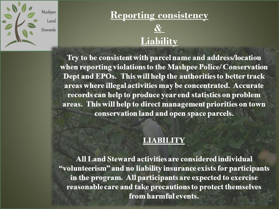 Reporting consistency & Liability Try to be consistent with parcel name and address/location when reporting violations to the Mashpee Police/ Conserva
