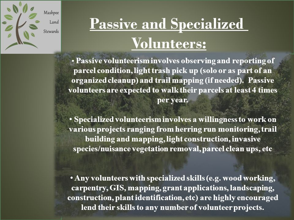 Passive and Specialized Volunteers: Passive volunteerism involves observing and reporting of parcel condition, light trash pick up (solo or as part of