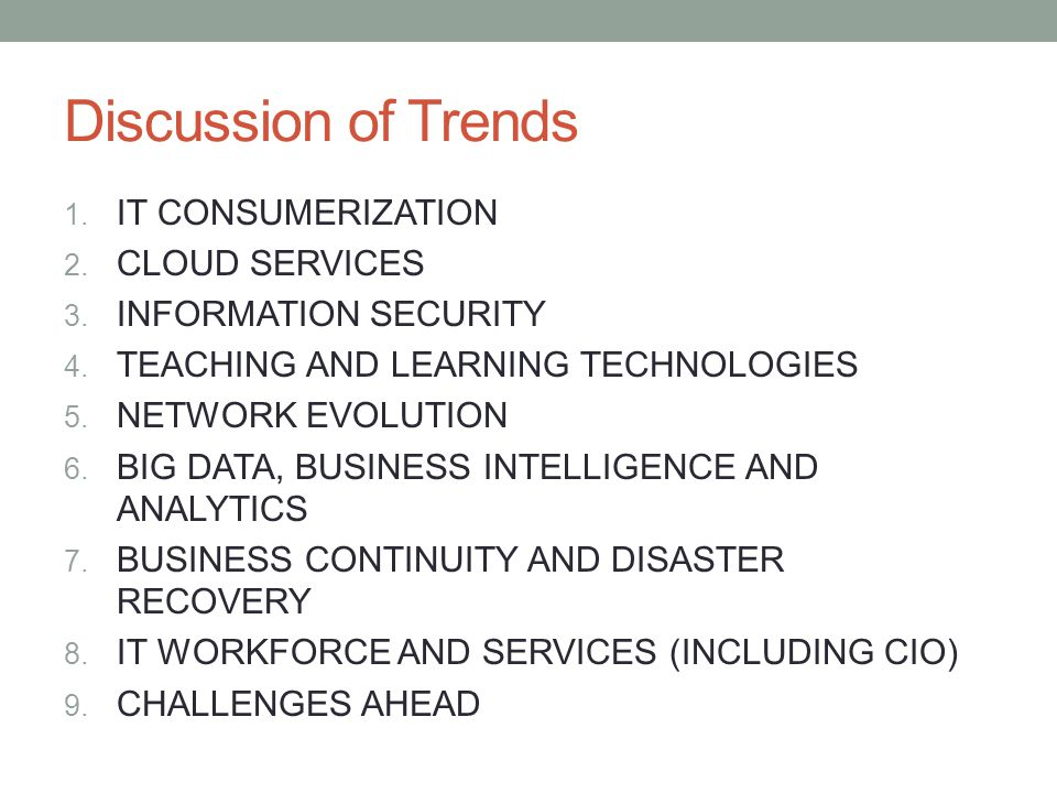 Discussion of Trends 1. IT CONSUMERIZATION 2. CLOUD SERVICES 3.