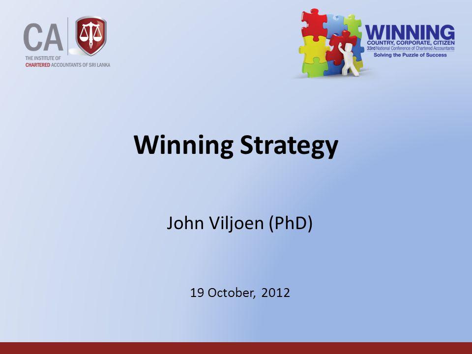 1 Winning Strategy John Viljoen (PhD) 19 October, 2012