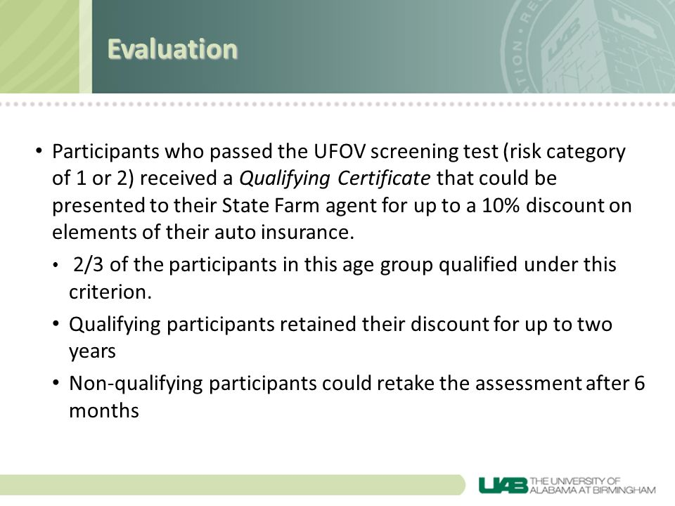 Evaluation Participants who passed the UFOV screening test (risk category of 1 or 2) received a Qualifying Certificate that could be presented to thei
