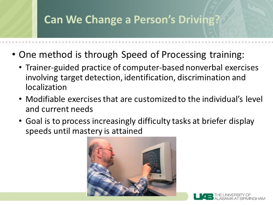 Can We Change a Persons Driving? One method is through Speed of Processing training: Trainer-guided practice of computer-based nonverbal exercises inv