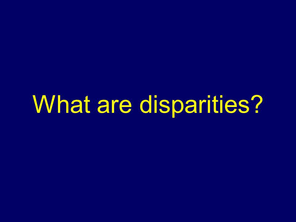 What are disparities?