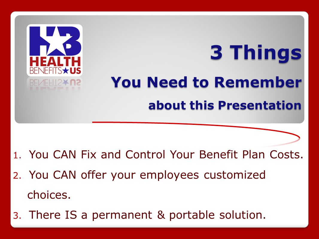 3 Things You Need to Remember about this Presentation 1.