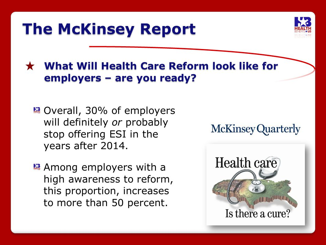 The McKinsey Report What Will Health Care Reform look like for employers – are you ready.